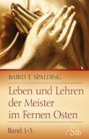 Leben und Lehren der Meister im Fernen Osten 1 - 3-Spalding Baird T.