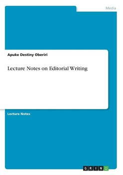Lecture Notes on Editorial Writing-Destiny Oberiri Apuke