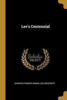 Lee's Centennial-Adams Charles Francis