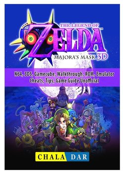 Legend of Zelda Majoras Mask, N64, 3DS, Gamecube, Walkthrough, ROM, Emulator, Cheats, Tips, Game Guide Unofficial - Dar Chala