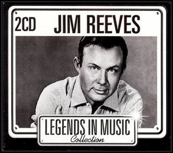 Legends In Music Collection: Jim Reeves-Reeves Jim
