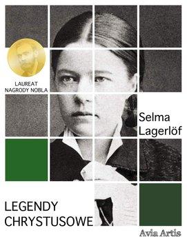 Legendy Chrystusowe-Lagerlof Selma