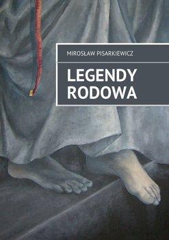 Legendy Rodowa-Pisarkiewicz Mirosław