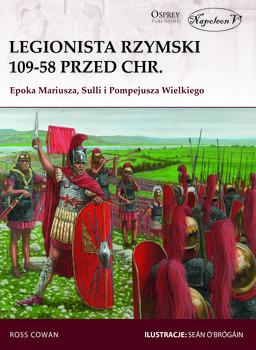 Legionista rzymski 109-58 przed Chr. Epoka Mariusza, Sulli i Pompejusza Wielkiego-Cowan Ross