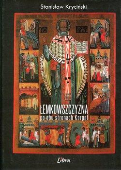 Łemkowszczyzna po obu stronach Karpat-Kryciński Stanisław