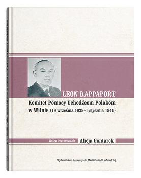 Leon Rappaport. Komitet Pomocy Uchodźcom Polakom w Wilnie (19 września 1939 - 1 stycznia 1941)-Gontarek Alicja