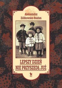 Lepszy dzień nie przyszedł już-Ziółkowska-Boehm Aleksandra