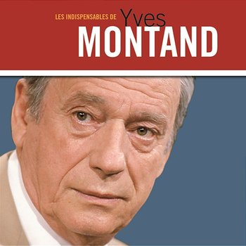 Les Indispensables-Yves Montand