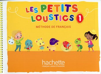 Les Petits Loustics 1. Podręcznik-Opracowanie zbiorowe