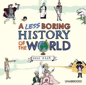 Less Boring History of the World-Rear Dave
