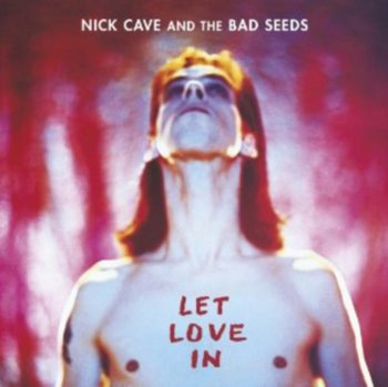 Let Love In (Remastered) - Nick Cave and The Bad Seeds