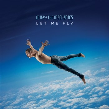High Life - Mike + The Mechanics
