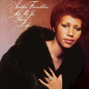 Let Me In Your Life - Franklin Aretha