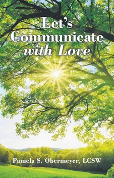 Let's Communicate with Love-Obermeyer Lcsw Pamela S.