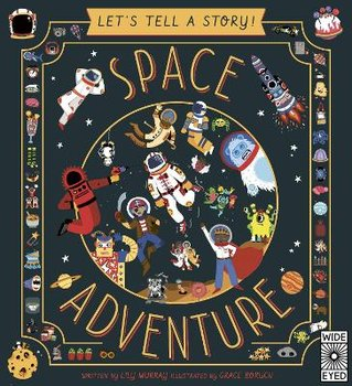 Let's Tell a Story: Space Adventure-Murray Lily