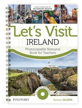 Let's Visit Ireland. Photocopiable Resource. Book for Teachers-Ociepa Roman