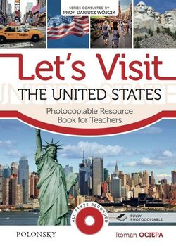 Let's Visit the United States. Photocopiable Resource. Book for Teachers-Ociepa Roman