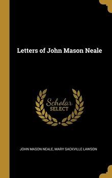 Letters of John Mason Neale-Neale John Mason