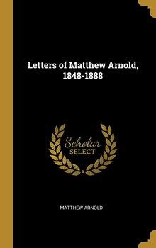 Letters of Matthew Arnold, 1848-1888-Arnold Matthew