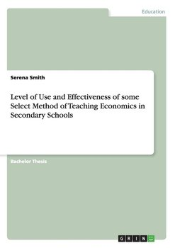 Level of Use and Effectiveness of some Select Method of Teaching Economics in Secondary Schools-Smith Serena