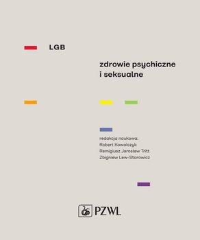 LGB Zdrowie psychiczne i seksualne-Kowalczyk Robert, Tritt Remigiusz Jarosław, Lew-Starowicz Zbigniew
