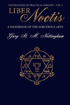 Liber Noctis-Nottingham Gary St. M.