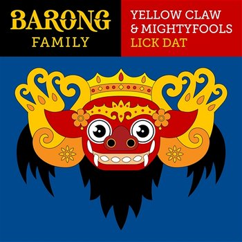 Lick Dat-Yellow Claw & Mightyfools