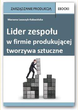 Lider zespołu w firmie produkującej tworzywa sztuczne                      (ebook)