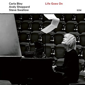 Life Goes On-Carla Bley, Andy Sheppard, Steve Swallow