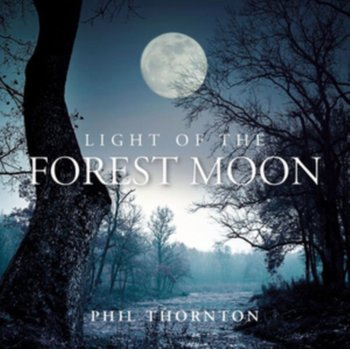 Light of the Forest Moon - Thornton Phil
