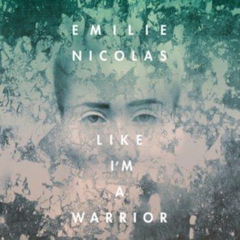 Like I'm a Warrior-Nicolas Emilie