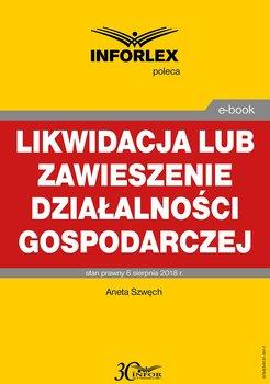 Likwidacja lub zawieszenie działalności gospodarczej-Szwęch Aneta