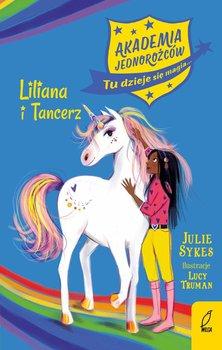 Liliana i Tancerz. Akademia Jednorożców-Sykes Julie