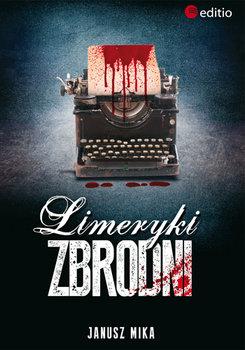 Limeryki zbrodni-Mika Janusz