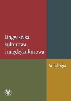 Lingwistyka kulturowa i międzykulturowa. Antologia-Czachur Waldemar