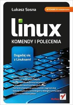 Linux. Komendy i polecenia. Wydanie IV rozszerzone-Sosna Łukasz