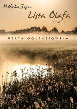 Lista Olafa. Podlaska saga. Tom 1-Gołembiowska Beata