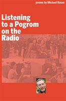 Listening to a Pogrom on the Radio - Rosen Michael