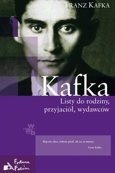 Listy do rodziny, przyjaciół, wydawców-Kafka Franz