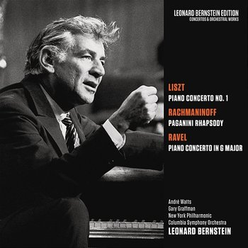 Liszt: Piano Concerto No. 1 in E-Flat Major, S. 124 - Rachmaninoff: Rhapsody on a Theme by Paganini, Op. 43 - Ravel: Piano Concerto in G Major, M. 83 - Leonard Bernstein