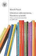 Literatura zakorzenienia, literatura ucieczki. Szkice o prozie amerykańskiej po 2000 roku-Paryż Marek