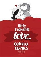 Little Moments of Love-Chetwynd Catana