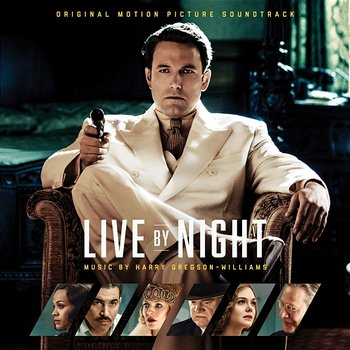 Live by Night (Original Motion Picture Soundtrack)-Harry Gregson-Williams