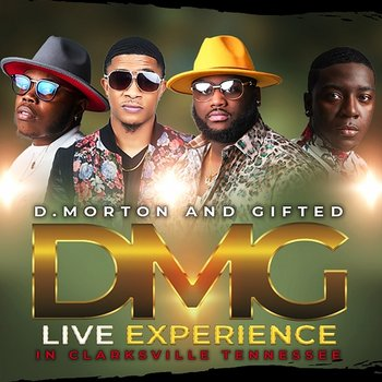 Live Experience In Clarksville, Tennessee-D. Morton and Gifted
