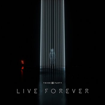 Live Forever - Third Party