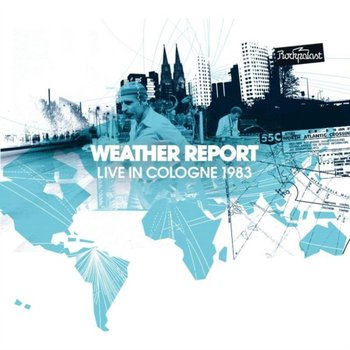 Live In Cologne 1983-Weather Report