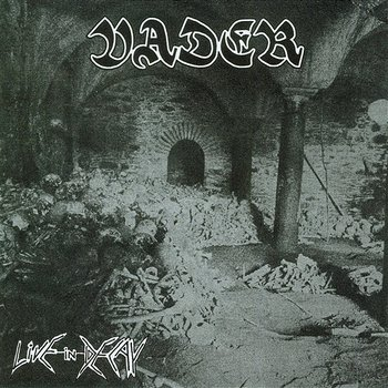 Live in decay-Vader