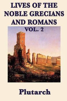 Lives of the Noble Grecians and Romans Vol. 2 - Plutarch