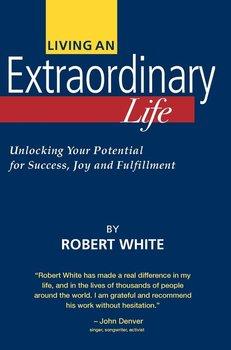 Living an Extraordinary Life-White Robert