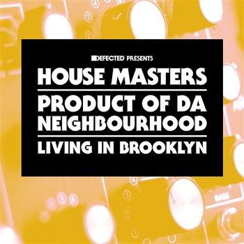 Living In Brooklyn-Product Of Da Neighbourhood